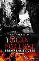http://www.amazon.de/Burn-Love-Brennende-Claudia-Balzer-ebook/dp/B00ZUYHUPY/ref=sr_1_3?ie=UTF8&qid=1445456128&sr=8-3&keywords=claudia+balzer