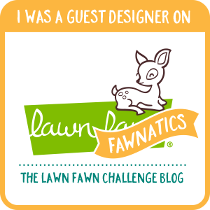 GUEST DESIGNER FOR LAWN FAWNATICS