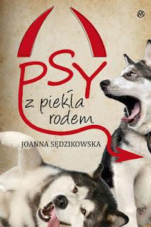 Joanna Sędzikowska. Psy z piekła rodem.
