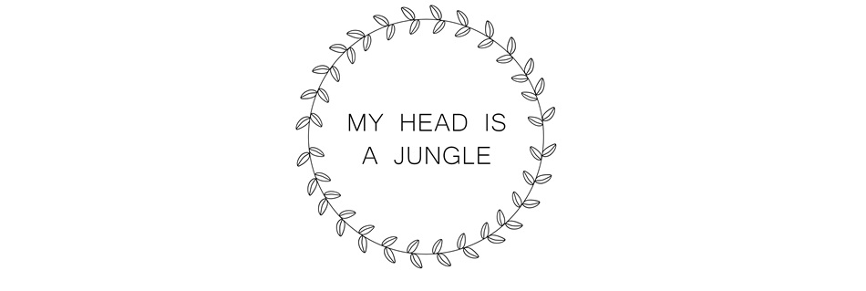 MY HEAD IS A JUNGLE