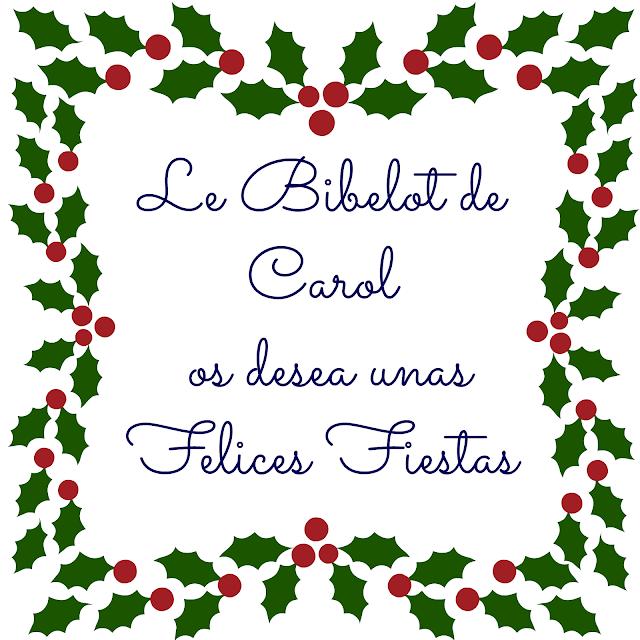Felicitación Navideña Le Bibelot de Carol os desea Felices Fiestas