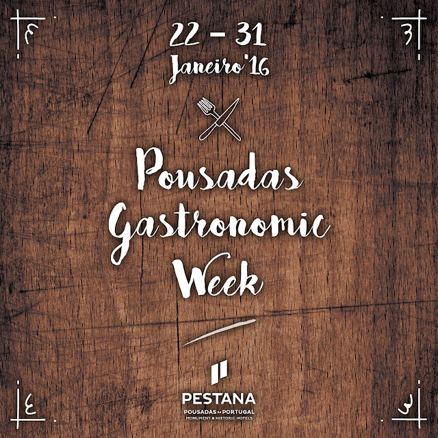 Divulgação: Pousadas Gastronomic Week de 22 a 31 de Janeiro - reservarecomendada.blogspot.pt