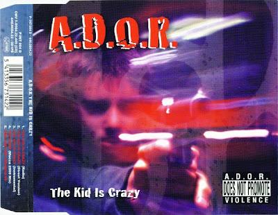 A.D.O.R. – The Kid Is Crazy (CDS) (1999) (320 kbps)