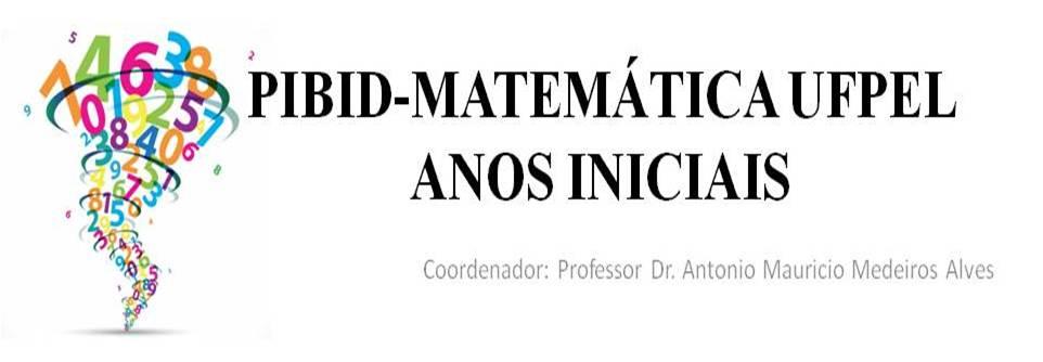 PIBID-MATEMÁTICA UFPEL ANOS INICIAIS