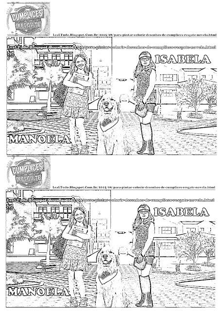 PARA PINTAR FOTOS de DESENHOS de CUMPLICES do RESGATE PARA COLORIR da NOVELA para IMPRIMIR LARISSA MANOELA e ISABELA - LEALTUDO