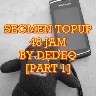 SEGMEN TOPUP 48 JAM BY DEDEQ