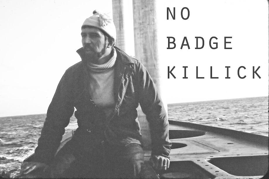 NO BADGE KILLICK