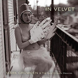 MARK GROWDEN & THE NEW ORLEANS HEAVIES - In Velvet