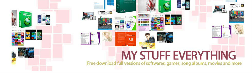 My Stuff Everything - Free download full versions of software, games, song albums movies