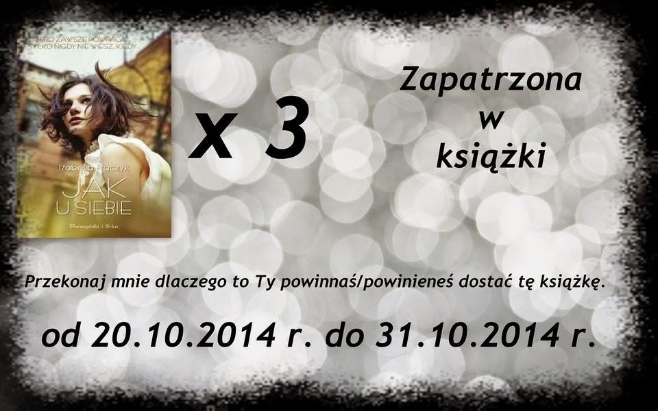 http://zapatrzonawksiazki.blogspot.com/2014/10/konkurs-przekonaj-mnie-dlaczego-to-ty.html