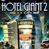 Hotel Giant 2 Free Download Game