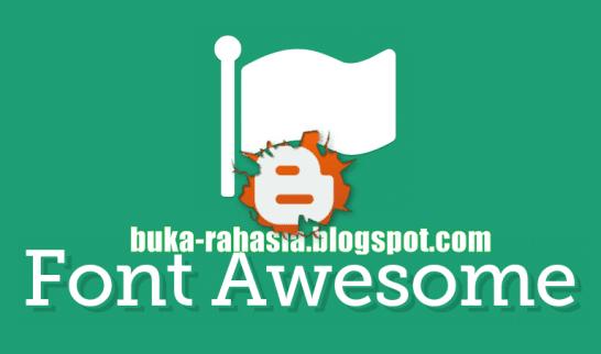 cara memasang ikon font awesome di blog.