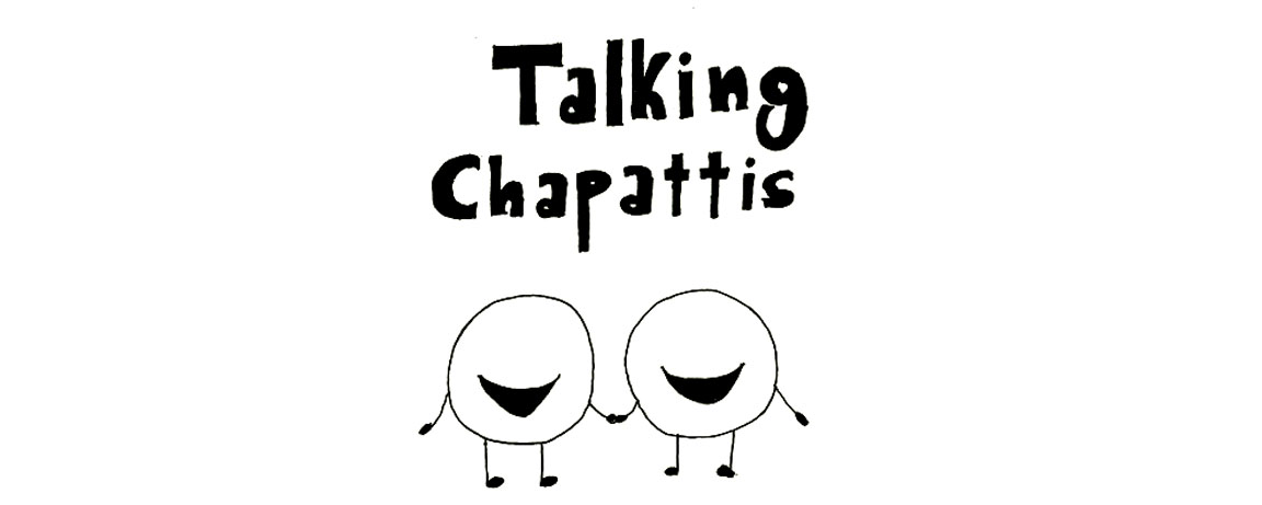 Talking Chapattis