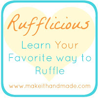 Learn To Ruffle The Old Fashioned Way with Make It Handmade's Rufflicious Week.