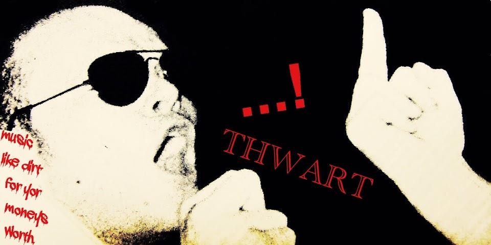 ...! Thwart