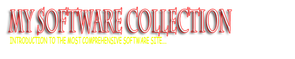 My Software Collection: Free PC Utilities, Operating System, Multimedia, Internet Tools, and more..