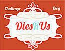 Dies R Us Challenge Blog