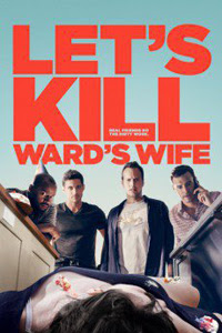 Lets Kill Wards Wife (2014