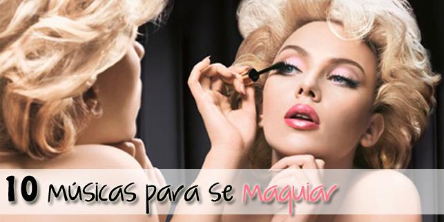 10 músicas para se maquiar top 10 maquiagem relaxante terapia