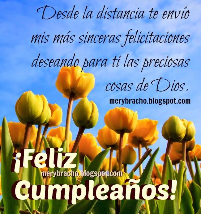 Felicitaciones para ti desde la distancia. Feliz cumpleaños, felicidades, dedicatoria, mensaje cristiano de cumpleaños para amiga, hermana, tía, mamá. Postales lindas cristianas, tarjetas para felicitar.