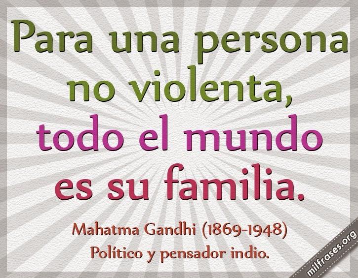 frases de Mahatma Gandhi (1869-1948) Político y pensador indio.