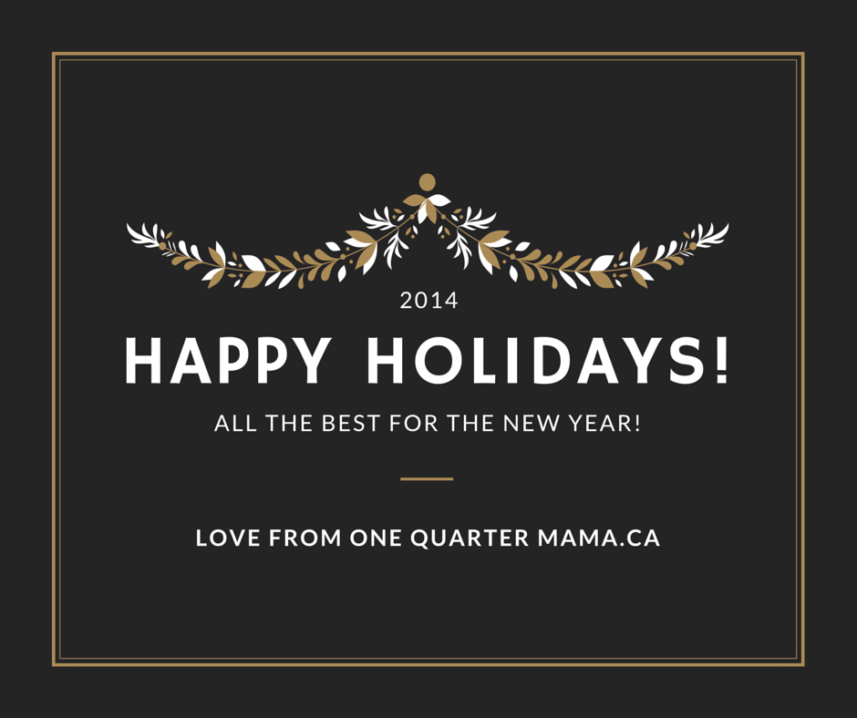Holiday card saying Happy Holidays and all the best for the new year! Love from One Quarter Mama.ca