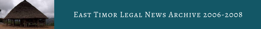 East Timor Legal News Archive 2006 - 2008