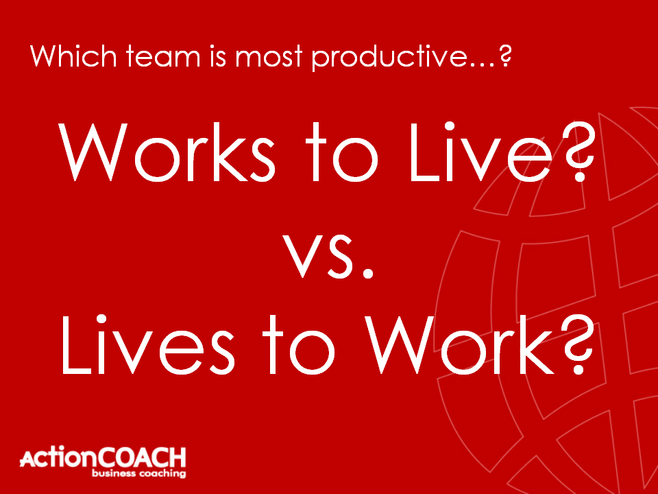 working to live or living to