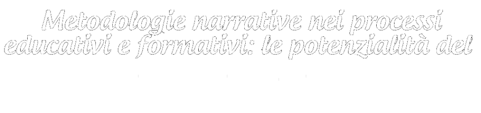 Metodologie narrative nei processi educativi e formativi: le potenzialità del DIGITAL STORYTELLING
