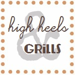 High Heels &amp; Grills
