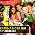Har Ek Friend Kamina Hota Hai - Dj o2 & Dj Srk Remix Donwload
