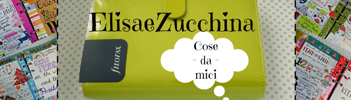 Elisa&Zucchina, cose da mici
