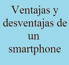 Ventajas, Desventajas, Smartphone, Comprar, Tecnología