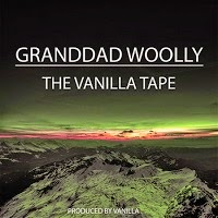 Granddad Woolly - The Vanilla Tape (Real Hip-Hop)
