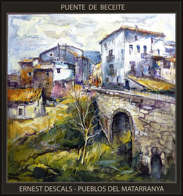 MATARRANYA-PINTURA-BECEITE-MATARRAÑA-TERUEL-ESPAÑA-PUEBLOS-PAISAJES-PUENTE-PINTOR-ERNEST DESCALS-