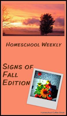 Homeschool Weekly - Signs of Fall Edition on Homeschool Coffee Break @ kympossibleblog.blogspot.com