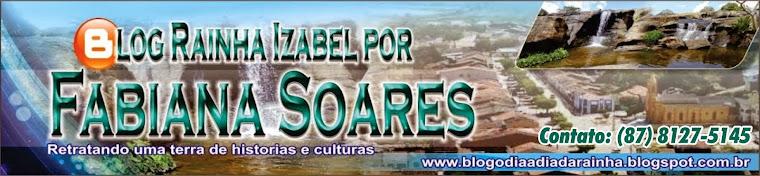 BLOG RAINHA ISABEL POR FABIANA SOARES
