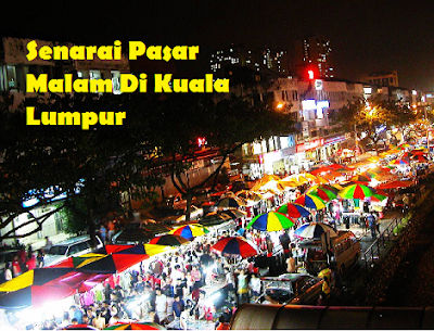 lokasi Pasar Malam Di Kuala Lumpur