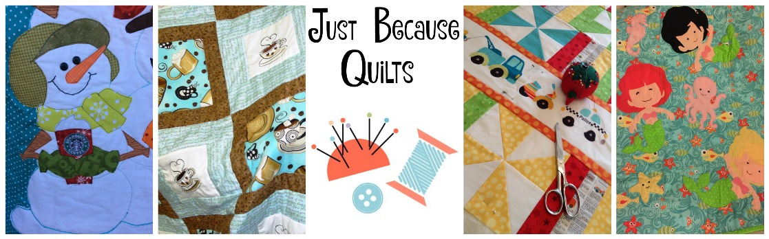 Just Because Quilts