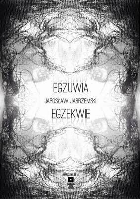 """Jarosław Jabrzemski """"Egzuwia Egzekwie"""""""