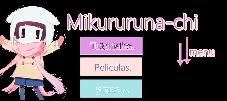 mikururuna-chi