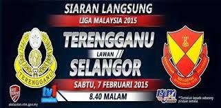 Siaran Langsung Terengganu Vs Selangor Liga Super 7 Feb 2015