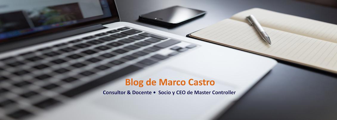 Blog de Marco Castro • Consultor y Docente • Socio y CEO de Master Controller