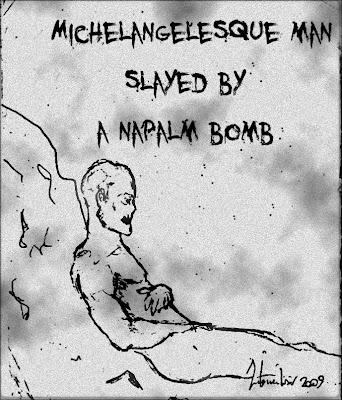 Uomo michelangiolesco massacrato da una bomba al napalm