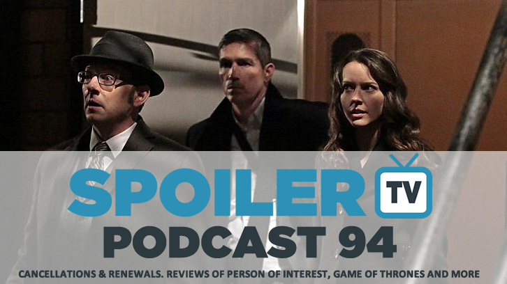 STV Podcast 94 - Cancellations, Person of Interest and more