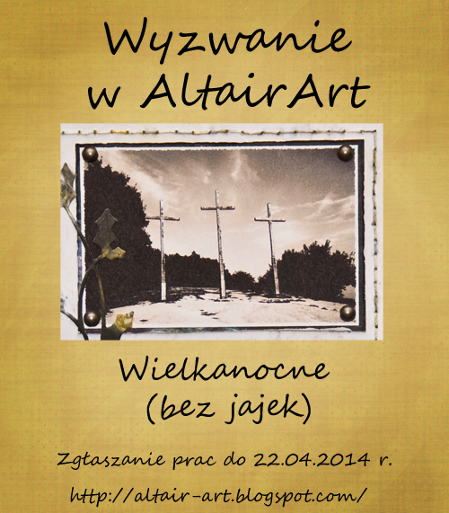http://altair-art.blogspot.ie/2014/04/wyzwanie-65-wielkanocnie-bez-pisanek.html