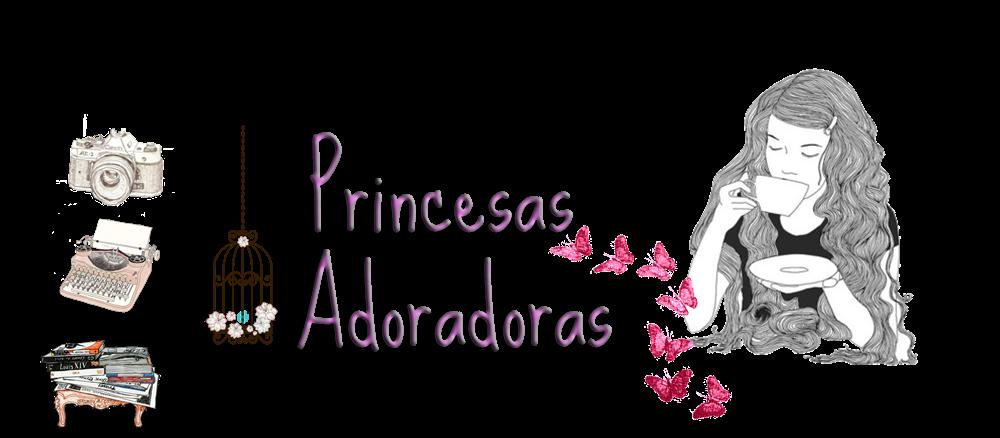 Princesas Adoradoras