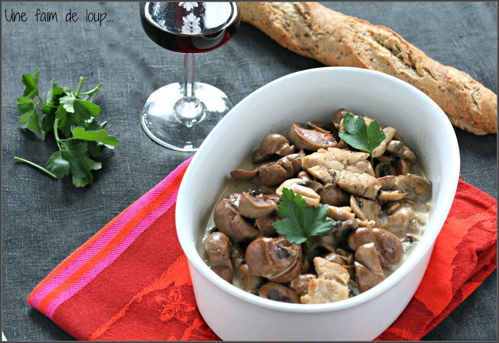 Une faim de loup rognons ris de veau champignons une beuchelle - Rognons de veau a la creme ...