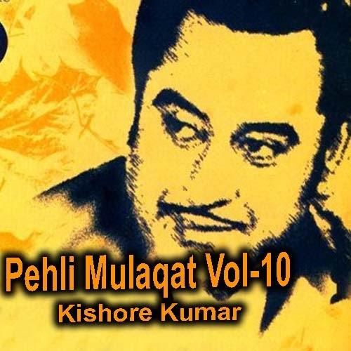 Pehli Pehli Mulakat Hai Punjabi Song Mp3 Download: Kishore Kumar Pehli Mulaqat Vol-10 Songs Download Free