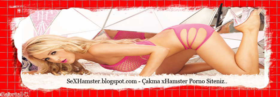 xHamster, xHamster HD pornolar, xHamster siki video izle, xHamster ve XNXX porn filmler